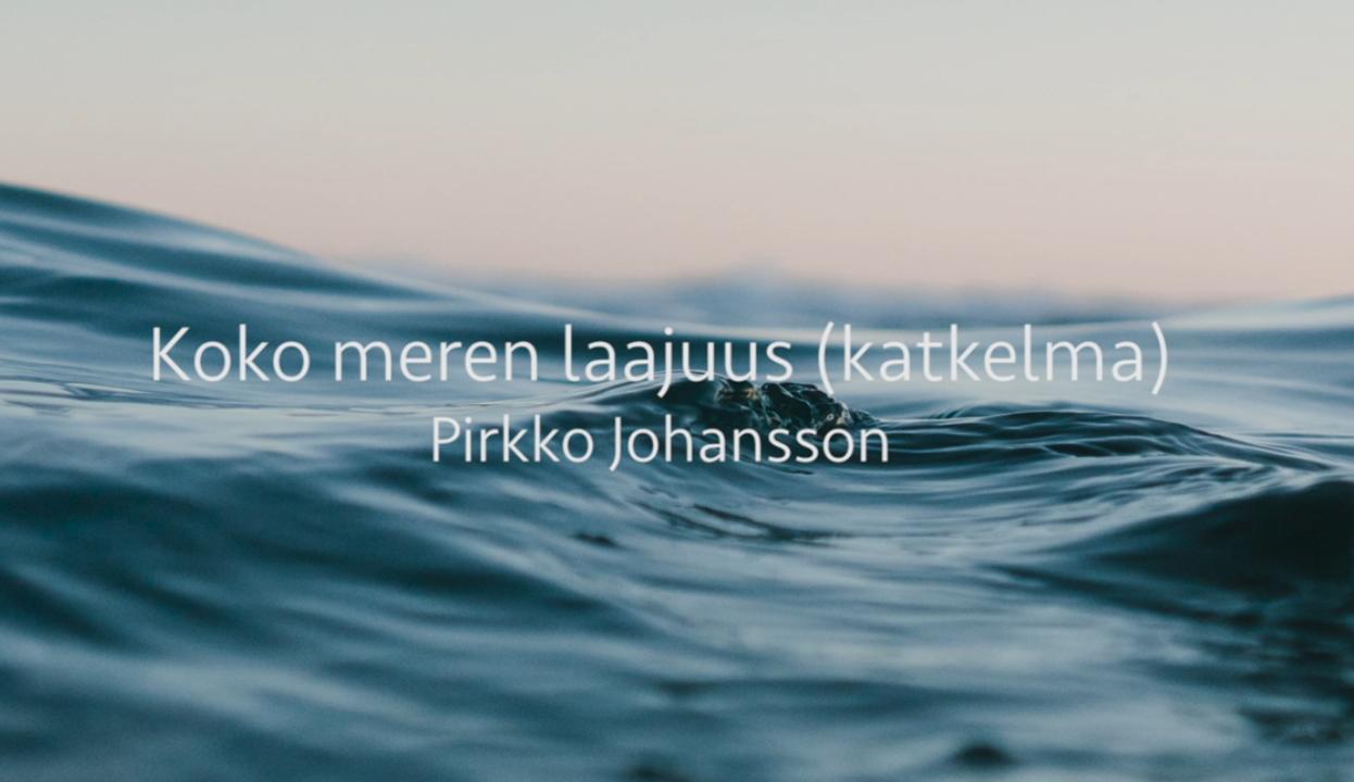 Aaltoava meri ja sen päällä tekstinä videon ja viittojan nimi.