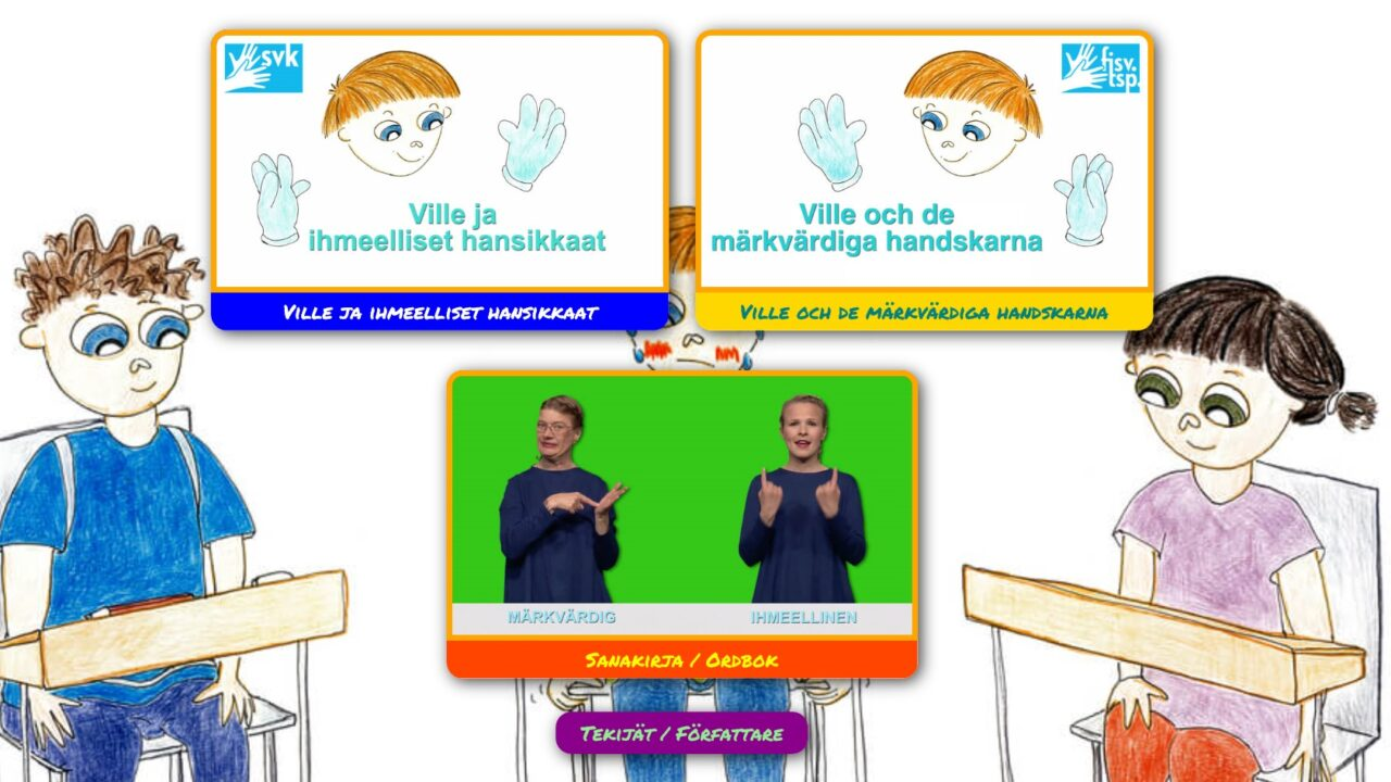 Kuva koostuu kolmesta ruudusta: kahdessa on piirroskuva sadun Villestä ja kolmannessa on kaksi naista, jotka molemmat ovat viittomassa. Kuvissa videon nimi tekstinä.